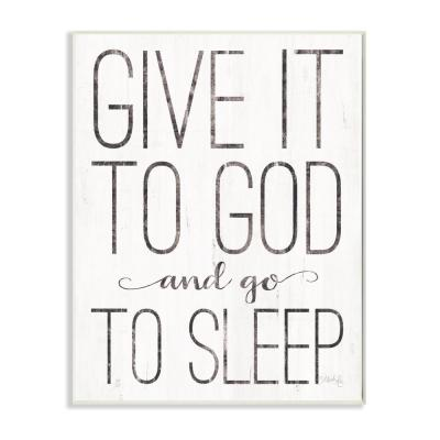 "12 in. x 18 in. ""Give It To God and Go To Sleep Black and White Wood Look Sign Wall Plaque Art"" by Marla Rae"