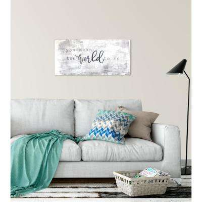 "32 in. W x 15 in. H ""You Mean the World"" by SMD Printed Wall Art"