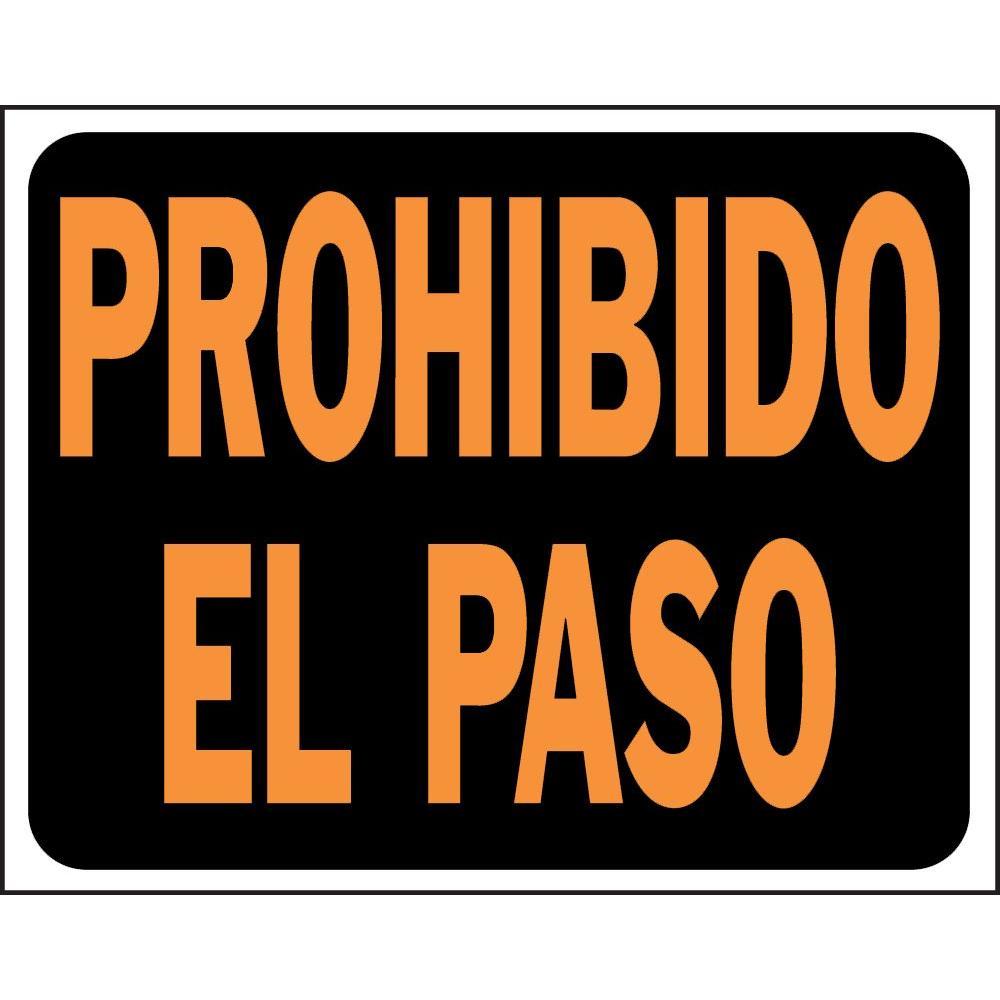 15 in. x 19 in. Plastic Prohibido El Paso Sign