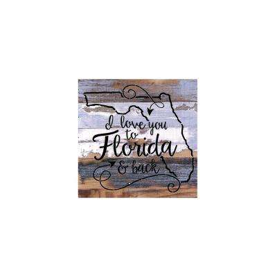 "12 in. x 12 in. ""I love you to Florida & back"" Printed Wooden Wall Art"