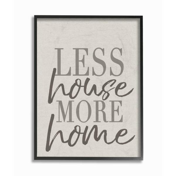 The Stupell Home Decor Collection 16 In X 20 In Less House More