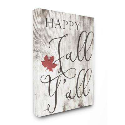 "16 in. x 20 in. ""Happy Fall Y'all Typography Sign"" by Daphne Polselli Printed Canvas Wall Art"