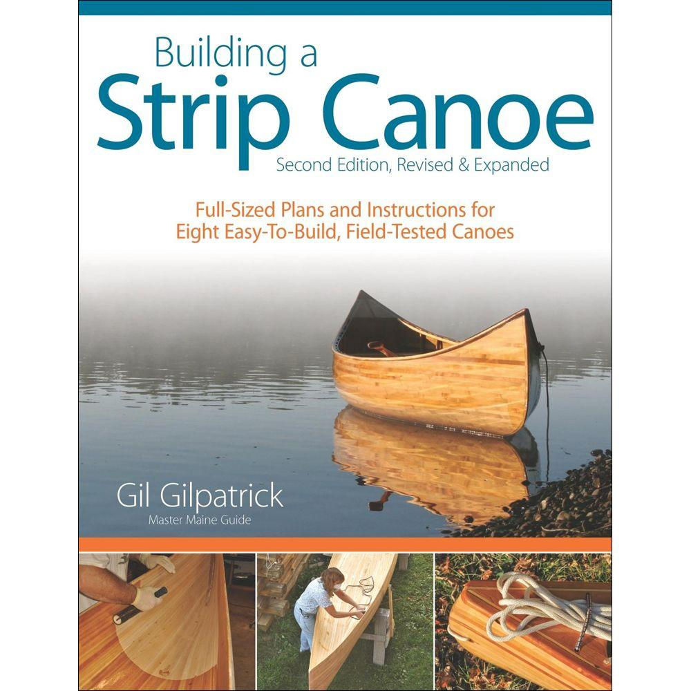null Building a Strip Canoe Book: Full-Sized Plans and Instructions for Eight Easy-To-Build, Field Tested Canoes (2ND ed.)