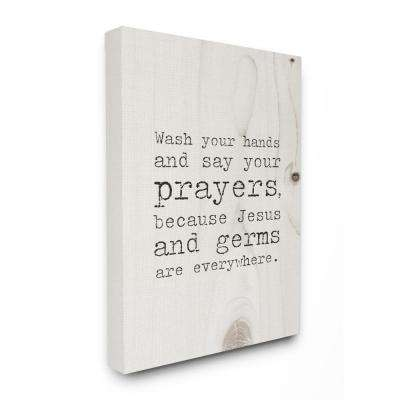 "30 in. x 40 in. ""Wash Your Hands Say Your Prayers Funny Typography"" by Daphne Polselli Canvas Wall Art"