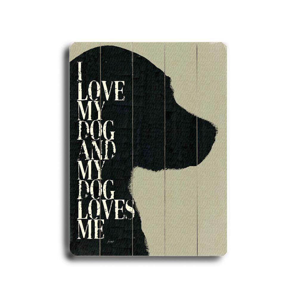 ArteHouse 14 in. x 20 in. I Love My Dog Wood Sign-DISCONTINUED