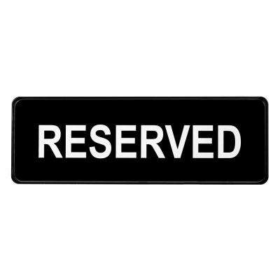 9 in. x 3 in. Black Reserved Sign