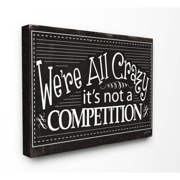 16 in. x 20 in.''We're All Crazy Funny Black and White Typography'' by Artist Janet White Canvas Wall Art