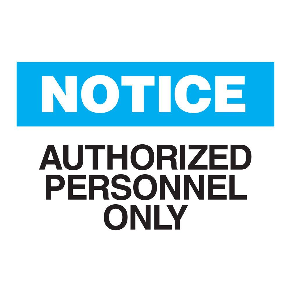 10 in. x 14 in. Aluminum Notice Authorized Personnel Only Sign