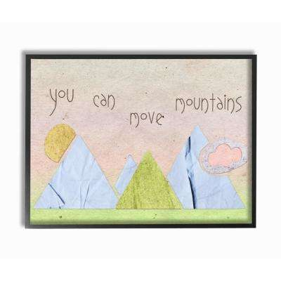 """11 in. x 14 in. """"You Can Move Mountains Collage Pink"""" by Daphne Polselli Wood Framed Wall Art"""