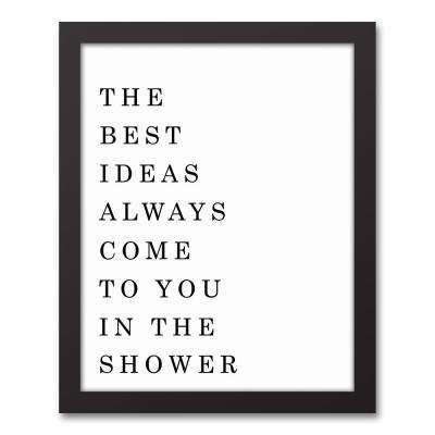 "14 in. x 11 in. ""The Best Ideas Come to You in the Shower"" Printed Framed Canvas Wall Art"