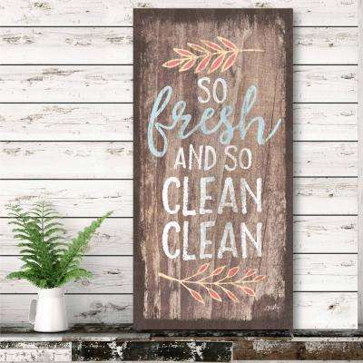"12 in. x 24 in. ""So Fresh and So Clean"" Canvas Printed Wall Art"