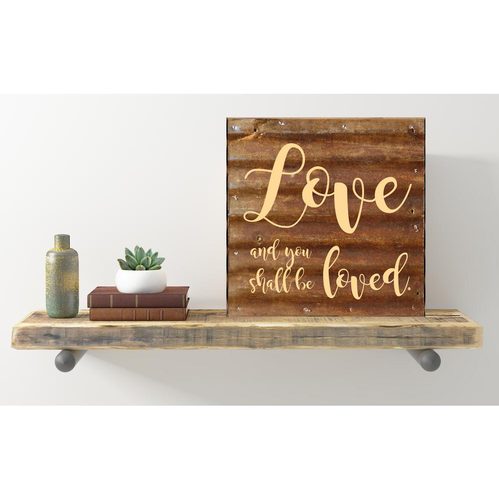 "Reclaimed Steel Metal Wall Art ""LOVE AND YOU SHALL BE LOVED"""