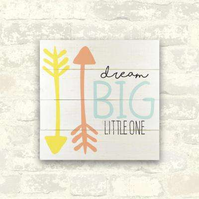 12 in. x 12 in. Dream Big Little One Wood 1-Piece Plank Art