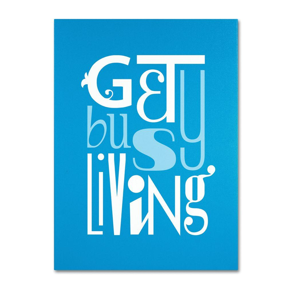 19 in. x 14 in. Get Busy Living II Canvas Art