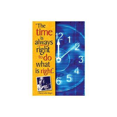 The Time is Always Right to do What is Right Martin Luther King Poster