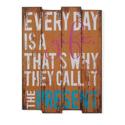Inspirational Every day is a Gift Wooden Wall Art Sign