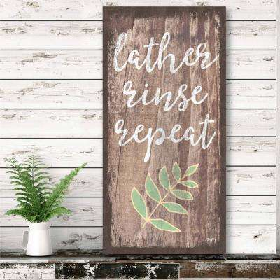 "12 in. x 24 in. ""Lather, Rinse, Repeat"" Canvas Printed Wall Art"