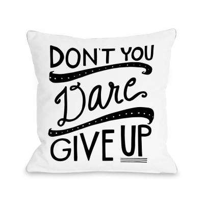 Don't Give Up 16 in. x 16 in. Decorative Pillow