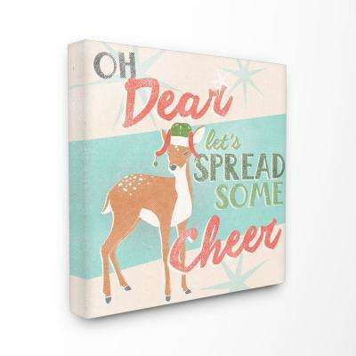 """30 in. x 30 in. """"Holiday Christmas Oh Dear Spread Cheer with Deer"""" by Artist June Erica Vess Canvas Wall Art"""