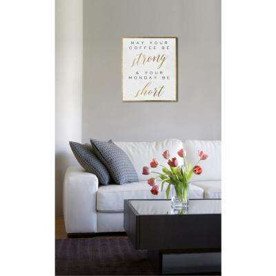 20 in. x 17 in. 'May Your Coffee Be Strong Gold' by Oliver Gal Printed Framed Canvas Wall Art
