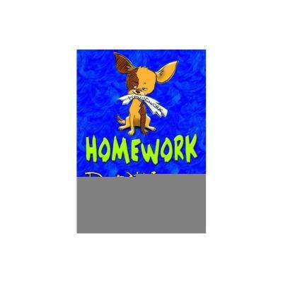 Homework Don't Leave Home Poster