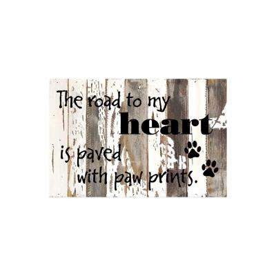 "18 in. x 12 in. ""The road to my heart is paved with paw prints"" Printed Wall Wooden Art"