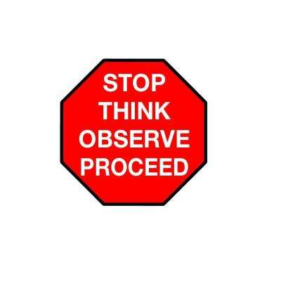 24 in. Stop Think Observe Proceed Safety Floor Sign