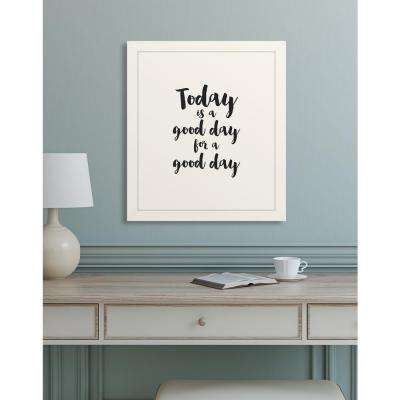 """22 in. x 26 in. """"Today is a Good Day for a Good Day"""" framed giclee print wall art"""