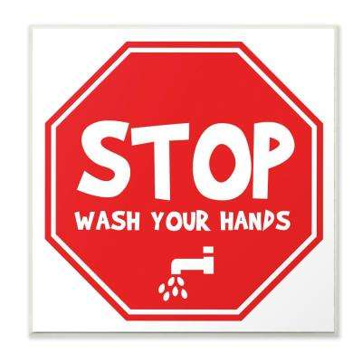 """12 in. x 12 in."""" Wash Your Hands Stop Sign"""" by Anna Quach Printed Wood Wall Art"""