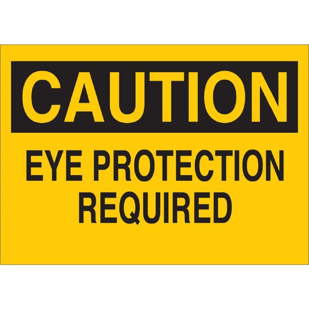 BRADY 10 in. H x 14 in. W B-401 Plastic Caution Eye Prote...