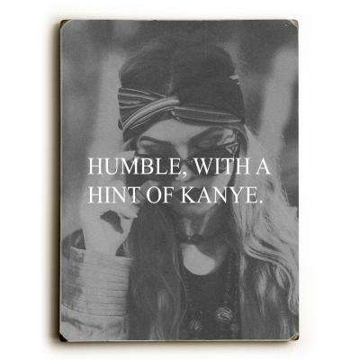 "9 in. x 12 in. ""Humble Kanye"" by OBC Solid Wood Wall Art"