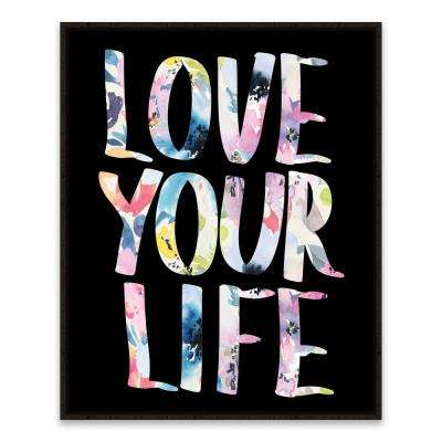 "17 in. x 21 in. ""Love Your Life"" by Nikki Chu Framed Printed Canvas Wall Art"