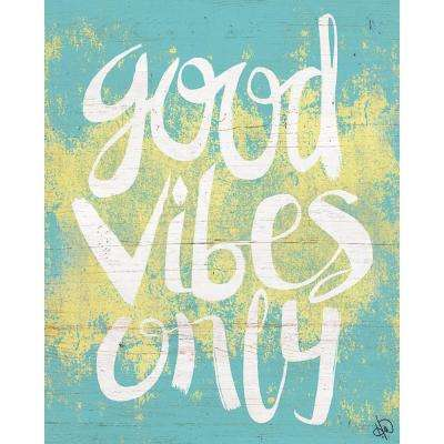 """11 in. x 14 in. """"Good Vibes Only Blue"""" Planked Wood Wall Art Print"""