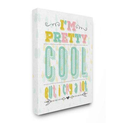 "24 in. x 30 in. ""I'm Pretty Cool but I Cry A lot Funny Nursery Pastel Typography"" by Tammy Apple Canvas Wall Art"
