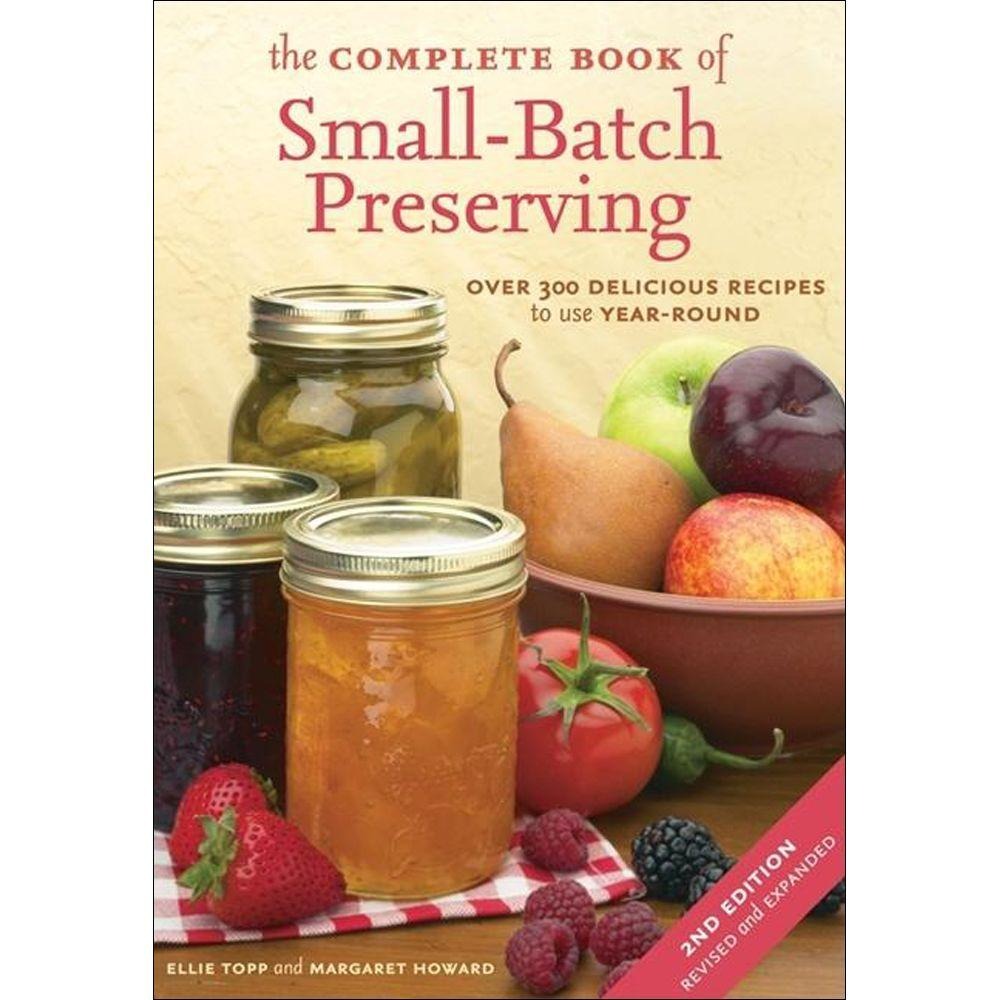 null The Complete Book of Small-Batch Preserving: Over 300 Recipes to Use Year-Round (2ND Edition)