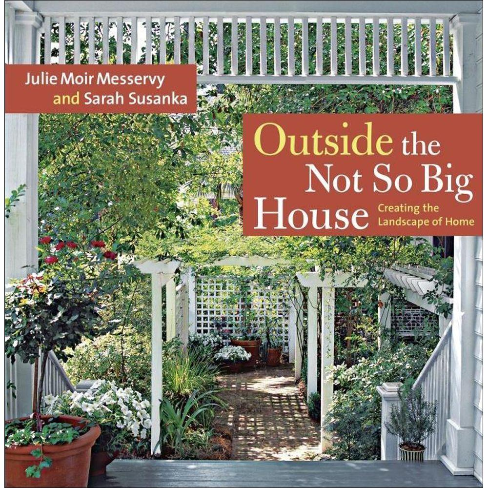 null Outside the Not So Big House Book: Creating the Landscape of Home