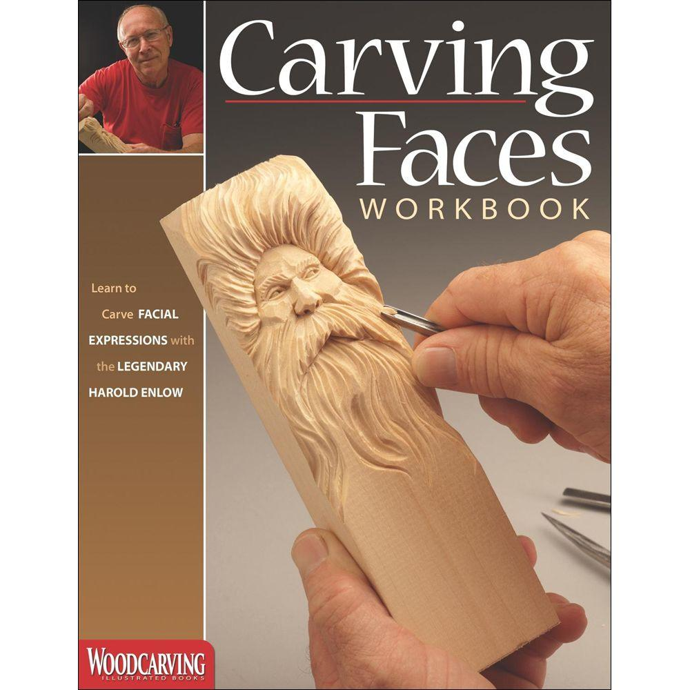 null Carving Faces Workbook: Learn to Carve Facial Expressions and Characteristics with the Legendary Harold Enlow