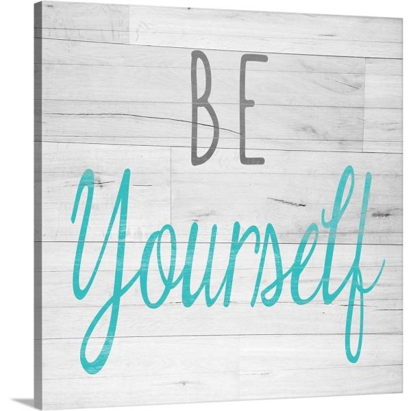GreatBigCanvas ''Be Yourself Square'' by SD Graphics Studio Canvas Wall Art