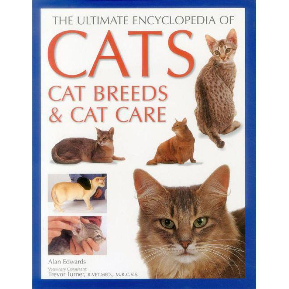 null The Ultimate Encyclopedia of Cats, Cat Breeds & Cat Care: The Definitive Cat Encyclopedia