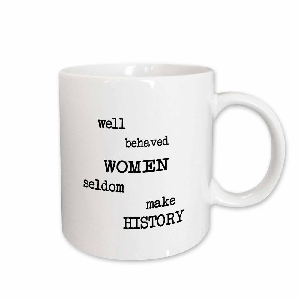 Mark Andrews ZeGear Activist Well Behaved Women 11 oz. White Ceramic Coffee Mugs