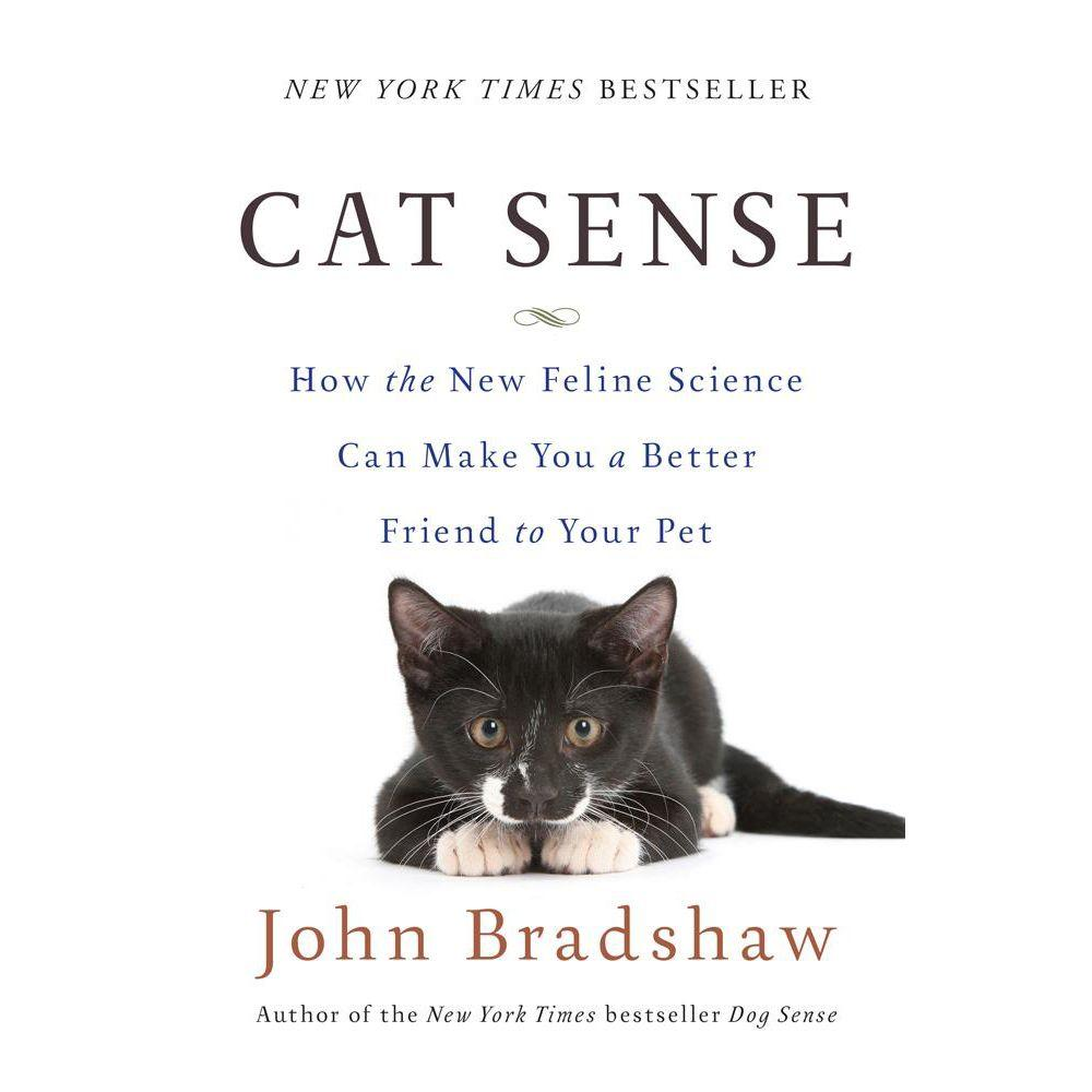null Cat Sense: How the New Feline Science Can Make You a Better Friend to Your Pet