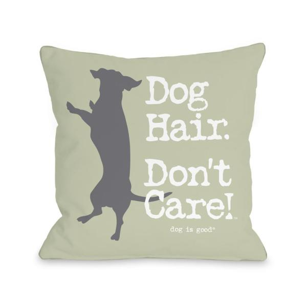 Dog Hair Don't Care 16 in. x 16 in. Decorative Pillow