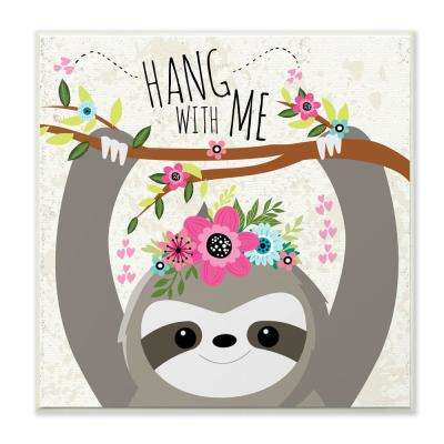 "12 in. x 12 in. ""Hang With Me Sloth and Flowers"" by ND Art Wood Wall Art"