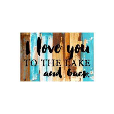 "18 in. x 12 in. ""I love you to the lake and back"" Printed Wooden Wall Art"