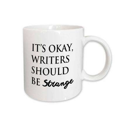 Tory Anne Collections Quotes ITS OKAY, WRITERS SHOULD BE STRANGE 11 oz. White Ceramic Coffee Mug