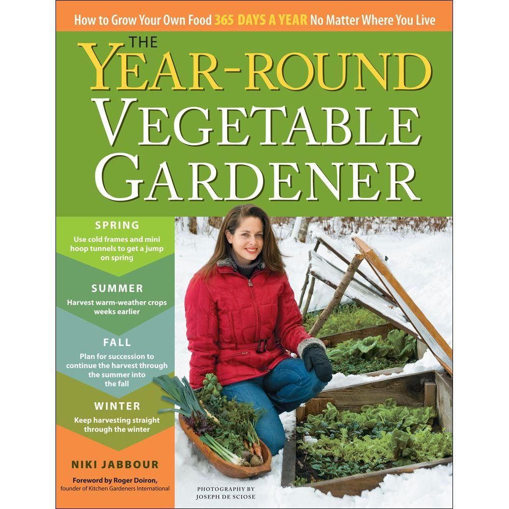 null The Year-Round Vegetable Gardener Book: How to Grow Your Own Food 365 Days a Year, No Matter Where You Live
