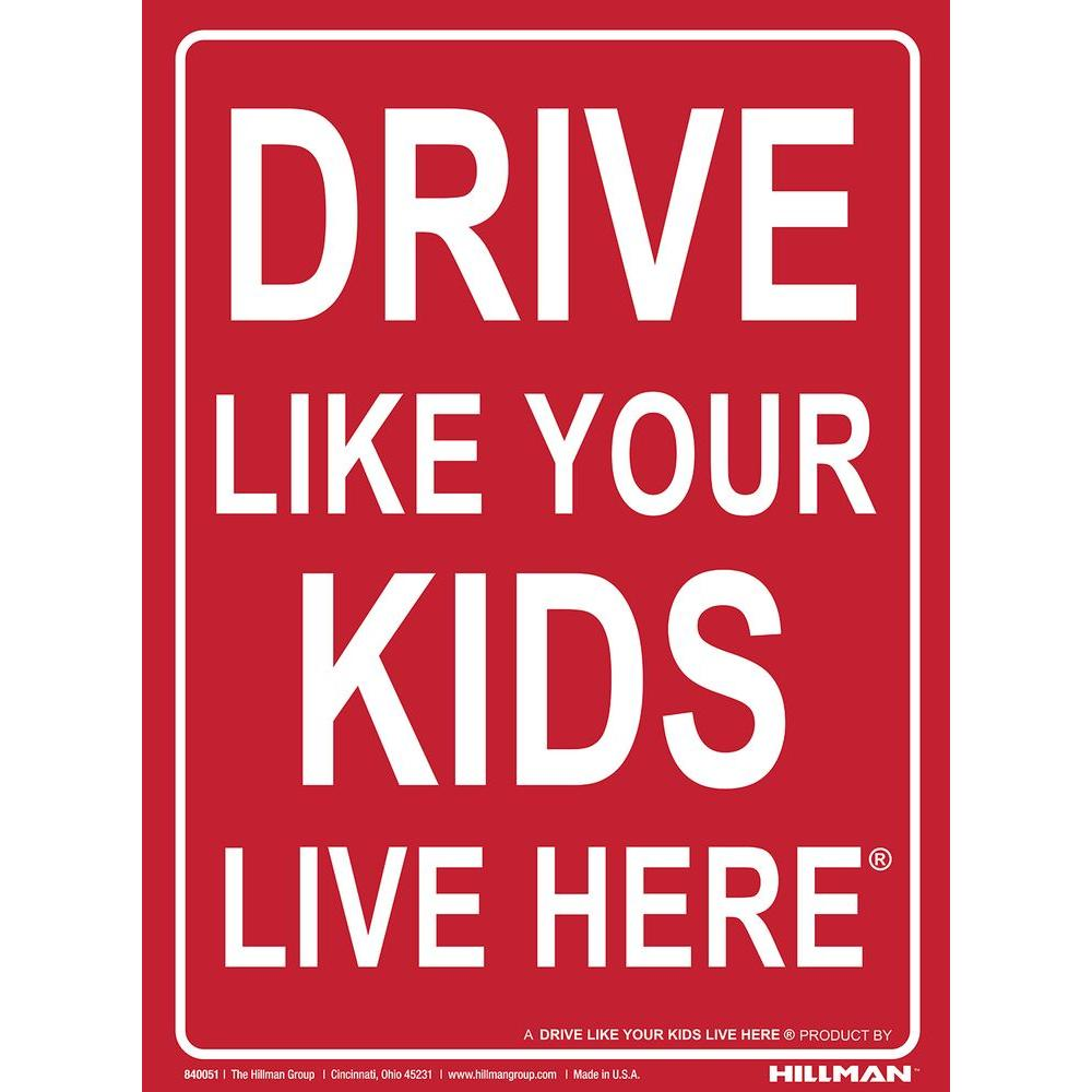 18 in. x 24 in. Drive Like Your Kids Live Here Sign