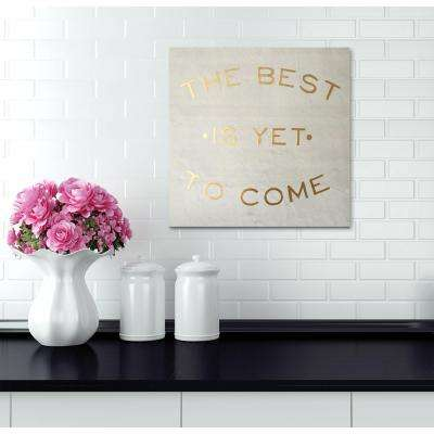 "16 in. x 16 in. ""The Best is Yet to Come"" By Wynwood Studio Framed Printed Wooden Wall Art"