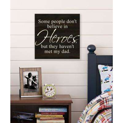 Heroes Reclaimed Wood Decorative Sign