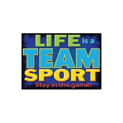 Life is A Team Sport Poster